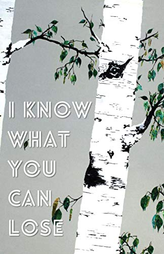 I Know What You Can Lose (Cow Tipping Press Book 41) (English Edition)