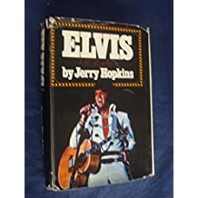 Elvis : A Biography by JERRY HOPKINS (1972-08-01)