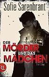 Der Mörder und das Mädchen: Thriller (Emma Sköld, Band 1)