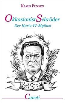 Okkasionist Schröder - der Hartz-IV-Mythos von [Funken, Klaus]