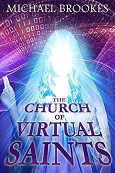 The Church of Virtual Saints (Morton & Mitchell Book 2) by [Brookes,Michael]