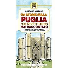 101 storie sulla Puglia che non ti hanno mai raccontato (eNewton Manuali e Guide) (Italian Edition)