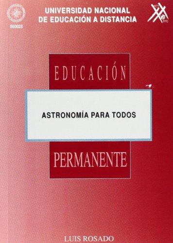 Astronomia Para Todos (EDUCACIÓN PERMANENTE) por Luis ROSADO BARBERO