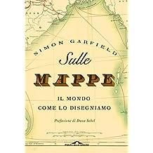 Sulle mappe: Il mondo come lo disegniamo
