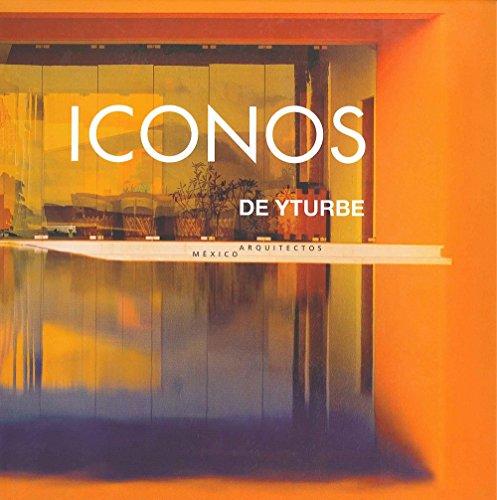 Iconos de Yturbe: Arquitectos (Arte y Fotografía)