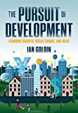 The Pursuit of Development: Economic Growth, Social Change, and Ideas