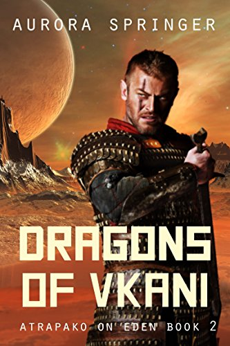 ebook: Dragons of Vkani (Atrapako on Eden Book 2) (B00LS1EU6K)