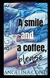 BIG CITY LOVE: A smile and a coffee, please