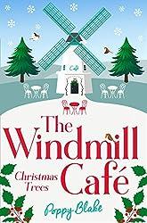 The Windmill Café: Christmas Trees (The Windmill Café, Book 3)