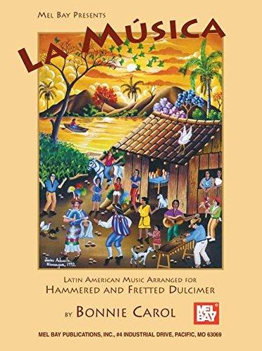 La Musica: Latin American Music Arranged for Hammered and Fretted Dulcimer por Bonnie Carol
