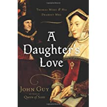 A Daughter's Love: Thomas More and His Dearest Meg