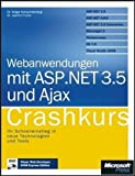 Webanwendungen mit ASP.NET 3.5 und AJAX - Crashkurs, mit Visual Studio 2008 Web Developer Edition auf DVD