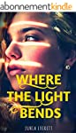 Where The Light Bends (English Edition)