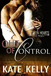 Out of Control - A Novella - Stolen Hearts Series, Revised Edition (English Edition)