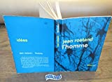 Jean Rostand,... L'Homme : . Édition nouvelle, complétée par l'auteur