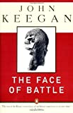 The Face of Battle: A Study of Agincourt, Waterloo, and the Somme by Keegan, John (1983) Paperback