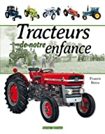 Tracteurs de notre enfance de Francis Dréer
