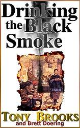 Drinking the Black Smoke (English Edition)