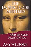 The Da Vinci Code Mysteries: What the Movie Doesn't Tell You by Amy Welborn (2006-04-06)