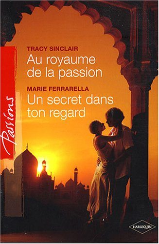 Au royaume de la passion ; Un secret dans ton regard