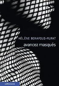 Avancez masqués par Hélène Bonafous-Murat