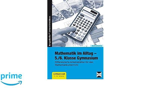 Mathematik im Alltag - 5./6. Klasse Gymnasium: Differenzierte ...