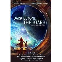 Dark Beyond the Stars: A Space Opera Anthology (English Edition)