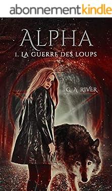 ALPHA : La Guerre des Loups, T1