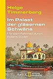 Im Palast der gläsernen Schwäne: Mit dem Fahrrad durch Indiens Süden (National Geographic Taschenbuch 40543)