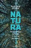 Natura Pourquoi la nature nous soigne et nous rend plus heureux