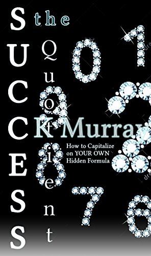The Success Quotient: How to Capitalize on YOUR OWN Hidden Formula (English Edition)