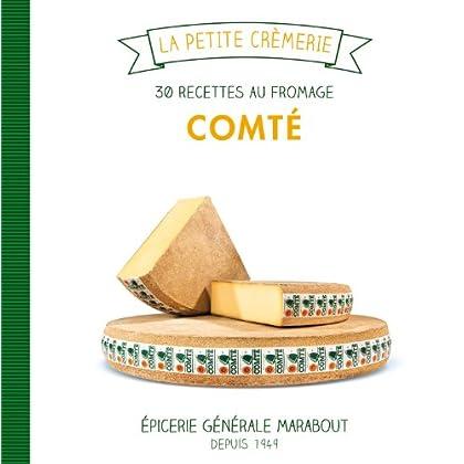 Comté, 30 recettes au fromage