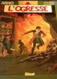 Arno, tome 5 : L'ogresse
