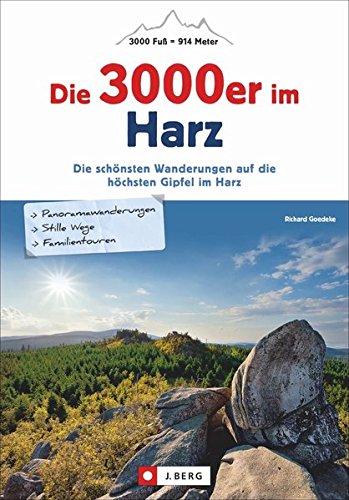 Die 3000er im Harz: Die schönsten Wanderungen auf die höchsten Gipfel im Harz. Touren zu den über 3000 Fuß hohen Gipfeln. Wandern und Bergsteigen auf Gipfel über 3000 Fuß.