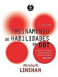 Treinamento de Habilidades em DBT: Manual de Terapia Comportamental Dialética para o Paciente (Portuguese Edition)