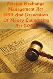 Foreign Exchange Management Act 1999 And Prevention Of Money Laundering Act 2002: An Overview
