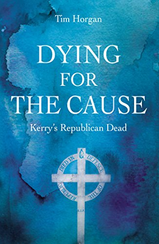 Dying For The Cause Kerry S Republican Dead