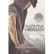 A Luta Pela Liberdade (Em Portuguese do Brasil)