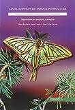 Las mariposas de España peninsular. Manual ilustrado de las especies diurnas y nocturnas.