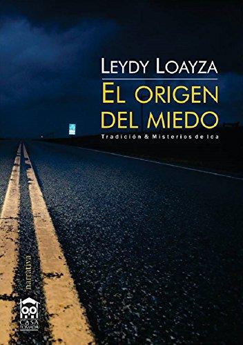 El Origen del Miedo: Tradicion & Misterios de Ica - Relato (Spanish Edition)