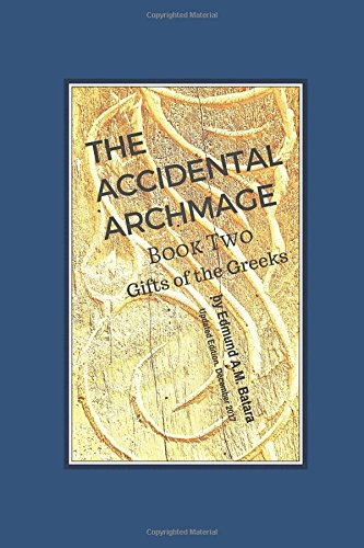 The Accidental Archmage: Book Two - Gifts of the Greeks (Accidental Archmage Series)