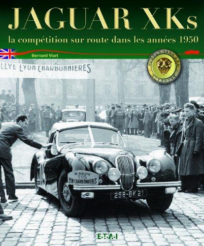 Jaguar XK : La compétition sur route dans les années 1950 par Bernard Viart