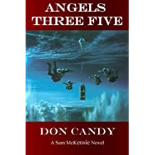 Angels Three Five: A Sam McKensie Novel (Sam McKensie Novels)