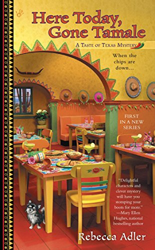 Here Today, Gone Tamale (A Taste of Texas Mystery) (Chihuahua-taste)