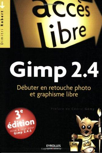Gimp 2.4 : Dbuter en retouche photo et graphisme libre