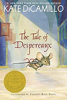 The Tale of Despereaux: Being the Story of a Mouse, a Princess, Some Soup, and a Spool of Thread by [DiCamillo, Kate]