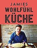 Expert Marketplace -  Jamie Oliver  - Jamies Wohlfühlküche: Essen, das glücklich macht
