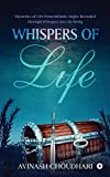 Whispers of Life: Mysteries of Life from Infinite Angles Revealed Through Whispers Into My Being