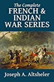 The Complete French and Indian War Series (Halcyon Classics) (English Edition)