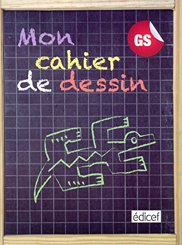 Mon cahier de dessin GS Elève